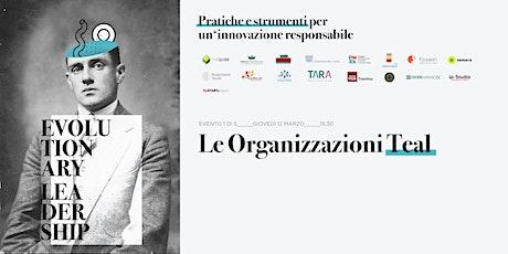 EVOLUTIONARY LEADERSHIP - Le Organizzazioni Teal (Torino) biglietti