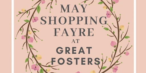 GREAT FOSTERS MAY SHOPPING FAYRE