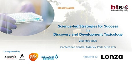 Science-led Strategies for Success in Discovery and Development Toxicology tickets