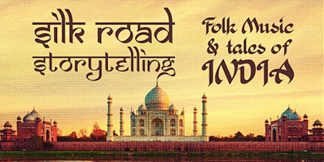 Silk Road Storytelling: Folk Music and Tales of India  tickets