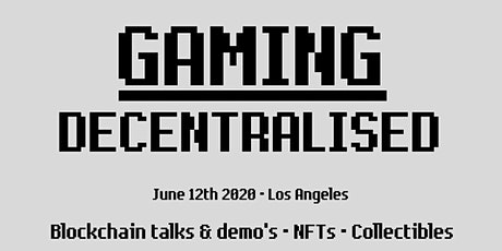 Gaming Decentralised - Blockchain talks & demo's, NFTs, Collectibles tickets