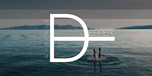 Deeper Weekend