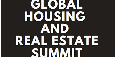 GLOBAL HOUSING AND REAL ESTATE SUMMIT & EXPO 2020 tickets