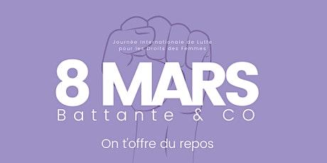 Battante & Co, on t'offre du repos le 8 Mars ! billets
