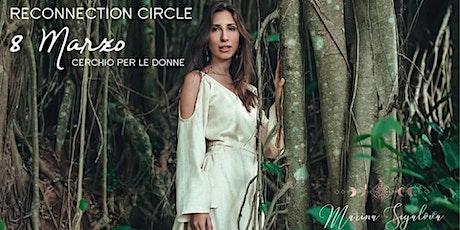 Reconnection Circle - 8 Marzo Cerchio per le Donne biglietti