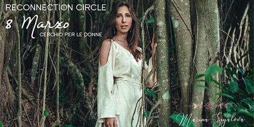 Reconnection Circle - 8 Marzo Cerchio per le Donne