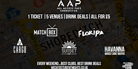 AAP – ALL ACCESS PASS SHOREDITCH CLUB CRAWL | 5 VENUES 1 TICKET tickets