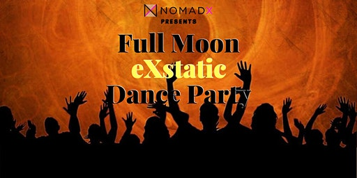 NOMADX presents - Full Moon eXstatic Dance Party