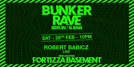 Bunker Rave [location: Fortizza Basement] Berlin X Sliema w/ Robert Babicz LIVE tickets