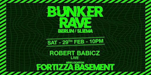 Bunker Rave [location: Fortizza Basement] Berlin X Sliema w/ Robert Babicz LIVE