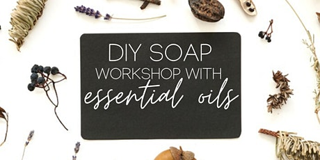DIY Soap Making Workshop with Essential Oils tickets
