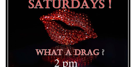 Saturdays! What a Drag ?  limitless prosecco+pizza+drag show tickets