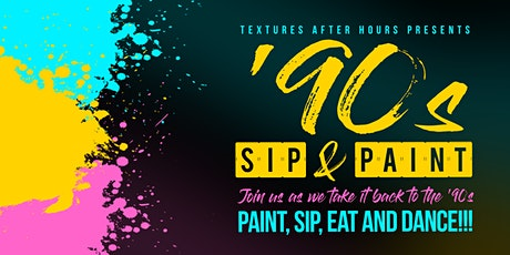 TEXTURES AFTER HOURS PRESENTS 90'S SIP & PAINT tickets