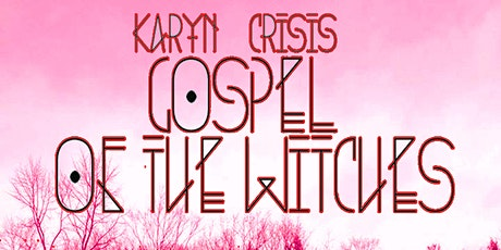 Karyn Crisis' Gospel Of The Witches tickets