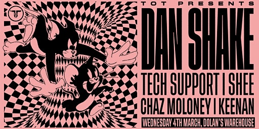 TOT Presents : Dan Shake // Tech support // Special Guest + More