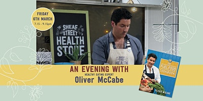 An Evening with Healthy Eating Expert Oliver McCabe