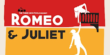 The Three Inch Fools present 'Romeo and Juliet' tickets