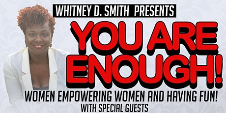You Are Enough!  tickets