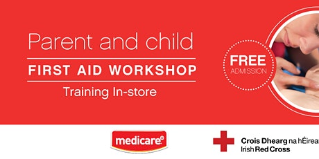 FREE Parent & Child First Aid Training Workshop with the Irish Red Cross tickets