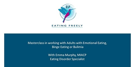 Online Masterclass in Eating Disorders - Emotional & Binge Eating Tue/Thur tickets
