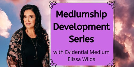 Mediumship Development Series with Evidential Medium Elissa Wilds tickets