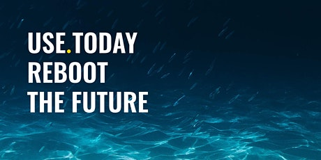 Use.Today Reboot The Future tickets