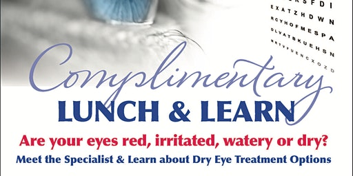 Complimentary Lunch and Learn: Latest Advancements in Dry Eye