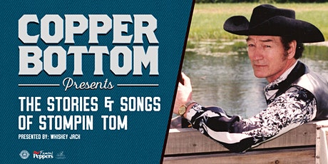 Copper Bottom Presents: The Stories & Songs of Stompin' Tom tickets