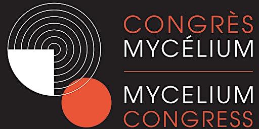 Congrès Mycélium/Mycelium Congress