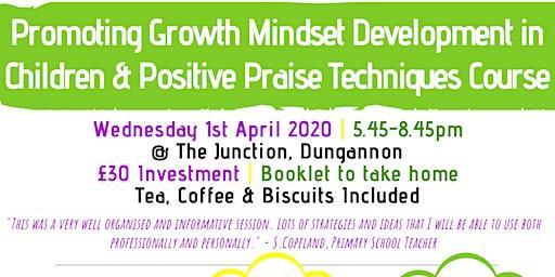 Promoting Growth Mindset Development in Children & Positive Praise Course