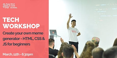 Tech Workshop - Create your own meme generator HTML, CSS, JS for beginners tickets