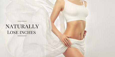 Lose Inches Naturally tickets