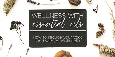 How to Reduce Toxic Load with Essential Oils tickets
