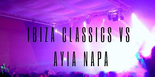 Ibiza Classics VS Ayia Napa