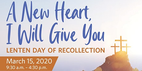 A New Heart, I Will Give You – Lenten Day of Recollection tickets