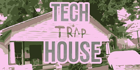 Tech Trap House: Trap In Business tickets