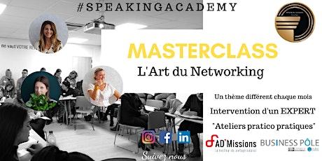 Masterclass Speaking Academy : L'Art du Networking billets