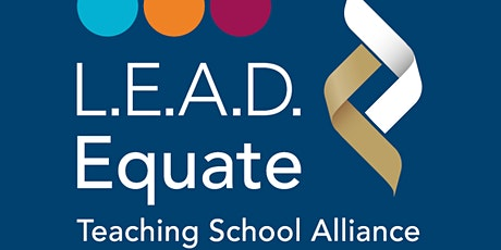 CPD Training- L.E.A.D. Equate Trust Schools tickets