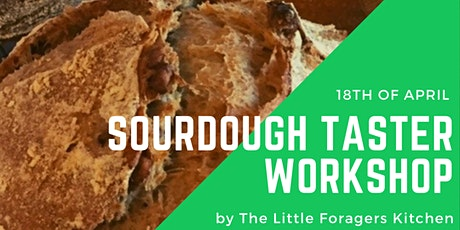 Sourdough Taster Workshop by The Little Foragers Kitchen tickets