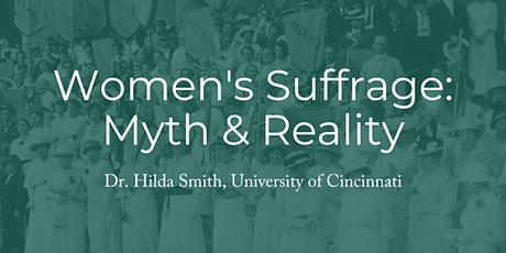 Women's Suffrage: Myth and Reality with Dr. Hilda Smith tickets