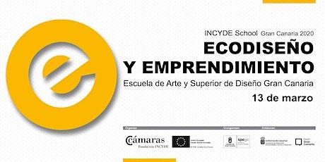 INCYDE  School Gran Canaria 2020: Ecodiseño y emprendimiento tickets