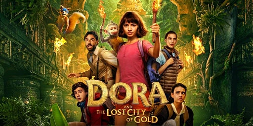 Dora & The Lost City of Gold – Mid Term $10 Matinee