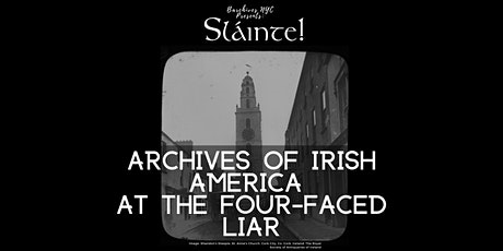 POSTPONED: Barchives #10 Archives of Irish America at the Four-Faced Liar tickets