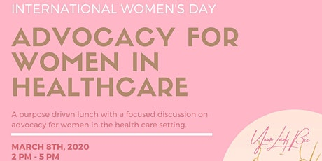 Your Lady Biz Presents Advocacy for Women in Healthcare tickets