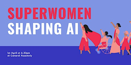 Superwomen Shaping AI (Artificial Intelligence) tickets