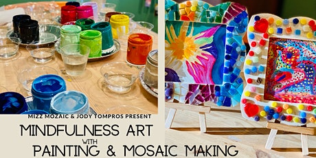 Mindfulness Art with Painting & Mosaic Making tickets