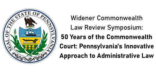 50 Years of the Commonwealth Court: Pennsylvania's Innovative Approach to Administrative Law
