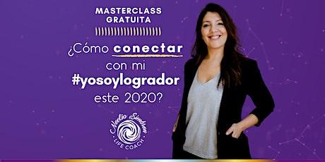 Masterclass Online: ¿Cómo conectar con mi #yosoylogrador este 2020? entradas