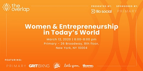 The Overlap: Women & Entrepreneurship in Today's World tickets