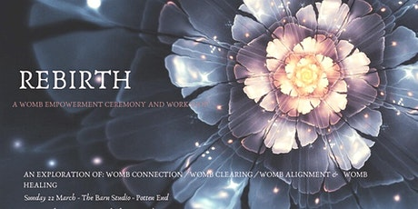 REBIRTH -  A Womb Empowerment Ceremony and Workshop tickets